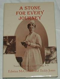 A Stone For Every Journey: Traveling the Life of Elinor Gregg, R.N. by Edwina McConnell and Teddy Jones - Hardcover - Signed - 2005 - from Bark'N Books and Biblio.com