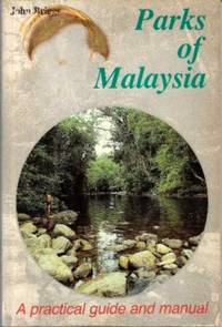Parks of Malaysia: A Practical Guide and Manual