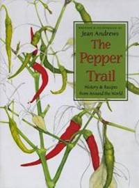 The Pepper Trail: History and Recipes from Around the World by Jean Andrews - Hardcover - 1999-01-05 - from Books Express and Biblio.com