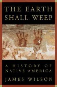 Earth Shall Weep, The : A History of Native America