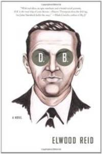 D.B.: A Novel by Elwood Reid - 2004-08-06 - from Books Express (SKU: 0385497385q)