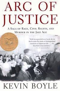 ARC OF JUSTICE : A Saga of Race, Civil Rights and Murder in the Jazz Age