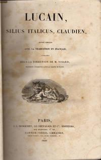 Lucain[,] Silius Italicus, Claudien, oeuvres completes avec la traduction en français....