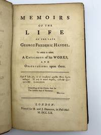 image of Memoirs of the Life of the Late George Frederic Handel. To which is added, A Catalogue of his Works, and Observations upon them