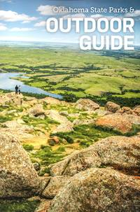 Oklahoma State Parks & Outdoor Guide - 2019 Edition