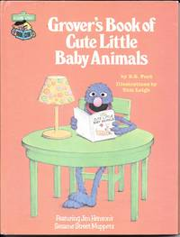 GROVER'S BOOK OF CUTE LITTLE BABY ANIMALS.