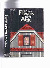 Flowers in the Attic, Book 1 of the Dollanganger Saga - by V C Andrews ( Volume One )