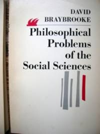 Philosophical Problems of the Social Sciences. [Edited by] David Braybrooke
