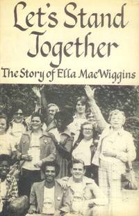 Let's Stand Together; The Story of Ella Mae Wiggins