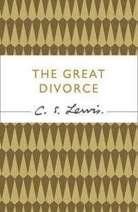 The Great Divorce (C. S. Lewis Signature Classic)