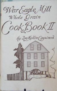 War Eagle Mill Wholegrain Cookbook II