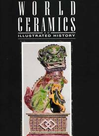 World Ceramics: An Illustrated History