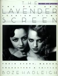 The Lavender Screen, The Gay and Lesbian Films: Their Stars, Directors, Characters, and Critics