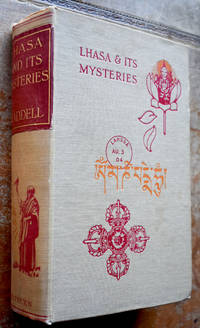 LHASA AND ITS MYSTERIES With A Record Of The Expedition Of 1903-1904 by L Austine Waddell - Hardcover - 4th Edition  - 1929 - from Journobooks (SKU: 003609)
