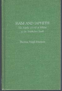 Ham and Japheth: The Mythic World of Whites in the Antebellum South (Atla Monograph Series ; No. 12)