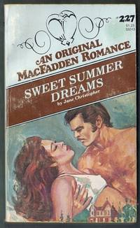 Sweet Summer Dreams. An Original MacFadden Romance #227