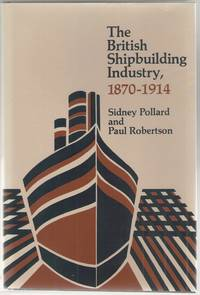 image of The British Shipbuilding Industry, 1870-1914