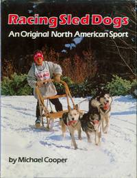 Racing Sled Dogs: An Original North American Sport