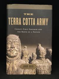 image of The Terra Cotta Army; China's First Emperor and the Birth of a Nation