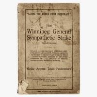 The Winnipeg General Sympathetic Strike, May - June, 1919