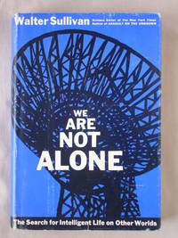 We are Not Alone: The Search for Intelligent Life on Other Worlds