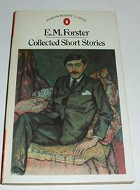 COLLECTED SHORT STORIES. by FORSTER, E. M