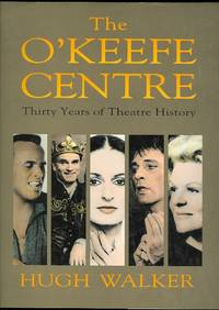 THE O'KEEFE CENTRE: THIRTY YEARS OF THEATRE HISTORY.