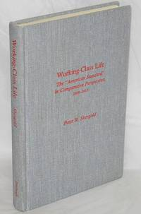 """Working-class life; the """"American standard"""" in comparative perspective, 1899-1913"""