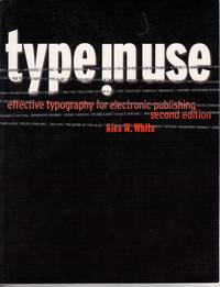 TYPE IN USE: EFFECTIVE TYPOGRAPHY FOR ELECTRONIC PUBLISHING
