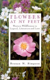 Flowers at My Feet by Simpson Brenan - Paperback - 1996-10-08 - from Hancock House Publishers Ltd and Biblio.co.uk