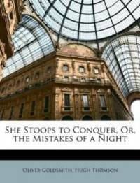 image of She Stoops to Conquer, Or, the Mistakes of a Night