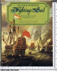 Fighting Sail: Three Hundred Years of Warfare at Sea by  Oliver Warner - First Edition - 1979 - from Uncle Phils Books and Biblio.com