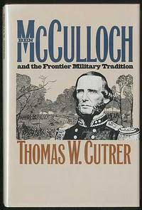 Image result for (Ben McCulloch and the Frontier Military Tradition, Thomas W. Cutrer, U