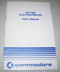 VIC-1520 Plotter/Printer User's Manual (Commodore) by N/A - Paperback - 1983 - from Easy Chair Books (SKU: 161837)