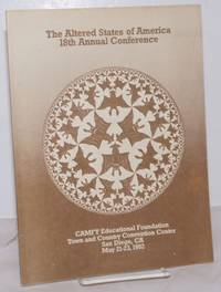 The Altered States of America 18th Annual Conference [program] CAMFT Educational Foundation Town & Country Convention Center, San Diego, CA May 21-23, 1982