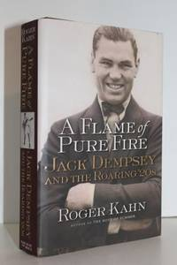 A Flame of Pure Fire: Jack Dempsey and the Roaring '20s by Roger Kahn - 1st Edition. - 1999 - from Genesee Books and Biblio.co.uk