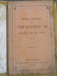 """Seven Letters on """"The Church"""" in A Place, City, or Town"""