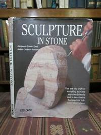 image of Sculpture in Stone (The Art and Craft of Sculpting in Stone Explained Clearly and in Detail with Hundreds of Full-Color Illustrations)