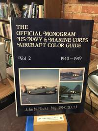 The Official Monogram U.S. Navy and Marine Corps Aircraft Color Guide, Vol 2: 1940-1949