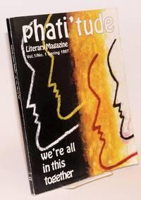 Phati' tude Literary Magazine Volume 1, Number 1, Spring 1997