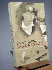 Simply Lasting: Writers on Jane Kenyon