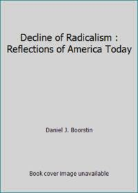 image of Decline of Radicalism : Reflections of America Today