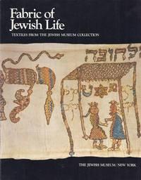 FABRIC OF JEWISH LIFE: TEXTILES FROM THE JEWISH MUSEUM COLLECTION by  Barbara; Cissy Grossman [Jt] Kirshenblatt-Gimblett - Paperback - First Edition - 1977 - from Dan Wyman Books (SKU: 30537)