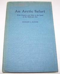 image of An Arctic Safari with Camera and Rifle in the Land of the Midnight Sun