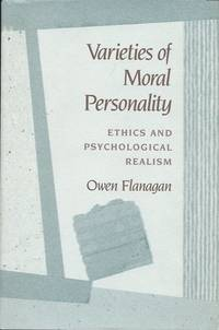 Varieties of Moral Personality. Ethics and Psychological Realism.