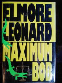 Maximum Bob by Elmore Leonard - Signed First Edition - 1991 - from Mutiny Information Cafe (SKU: 126335)