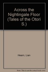 image of Across the Nightingale Floor (Tales of the Otori S.)