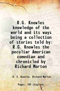 R.G. Knowles knowledge of the world and its ways being a collection of stories told by R.G....