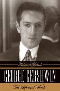 image of George Gershwin : His Life and Work