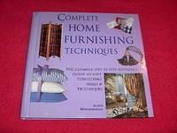 Complete Home Furnishing Techniques : A Step-By-Step Visual Directory to Home Sewing Techniques